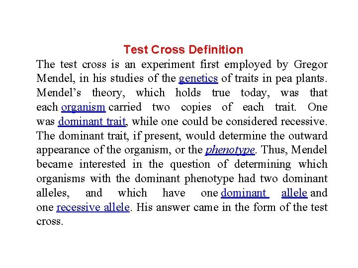 Test Cross Definition The test cross is an experiment first employed by Gregor Mendel,