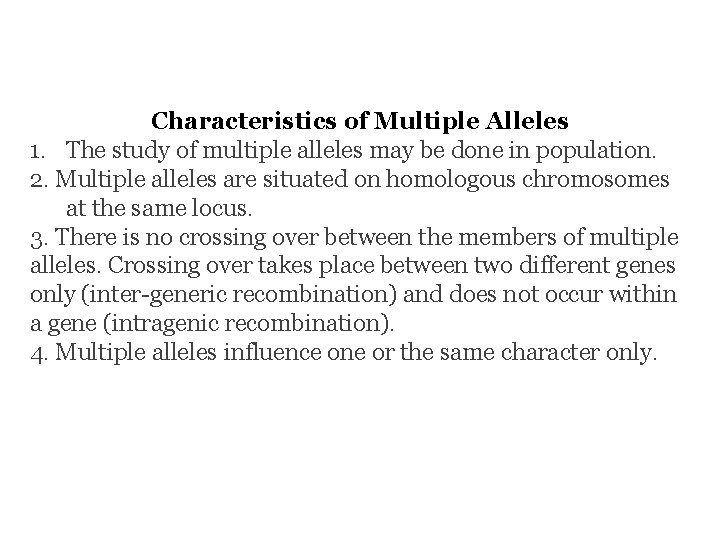 Characteristics of Multiple Alleles 1. The study of multiple alleles may be done in