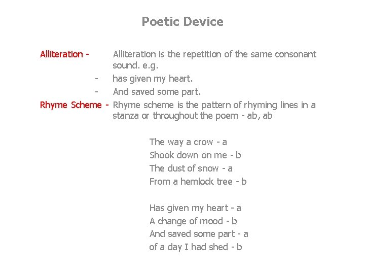 Poetic Device Alliteration - Alliteration is the repetition of the same consonant sound. e.