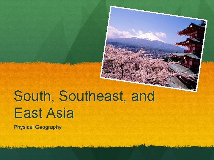South, Southeast, and East Asia Physical Geography