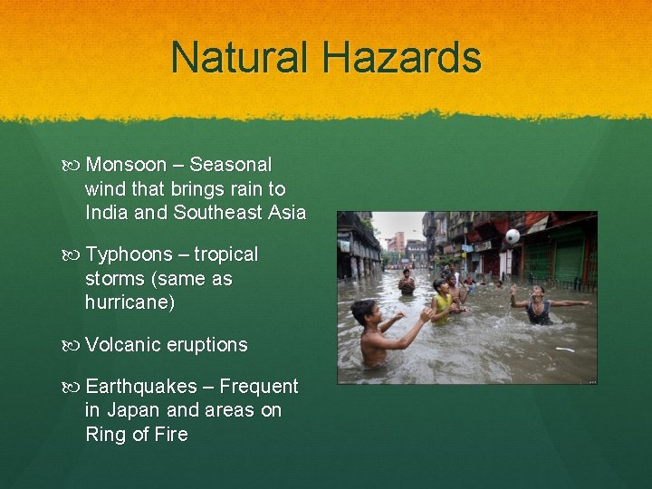 Natural Hazards Monsoon – Seasonal wind that brings rain to India and Southeast Asia