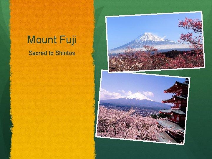 Mount Fuji Sacred to Shintos