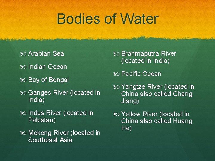 Bodies of Water Arabian Sea Indian Ocean Bay of Bengal Ganges River (located in