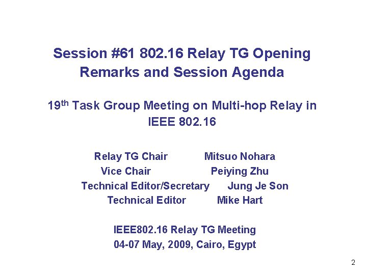 Session #61 802. 16 Relay TG Opening Remarks and Session Agenda 19 th Task