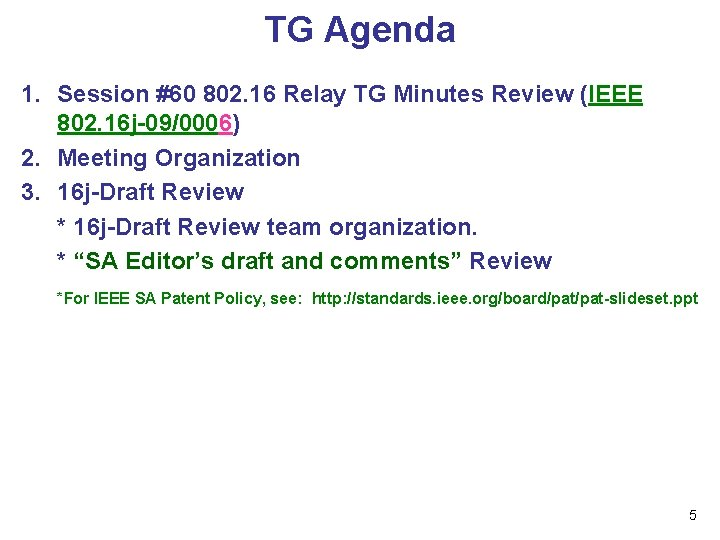 TG Agenda 1. Session #60 802. 16 Relay TG Minutes Review (IEEE 802. 16