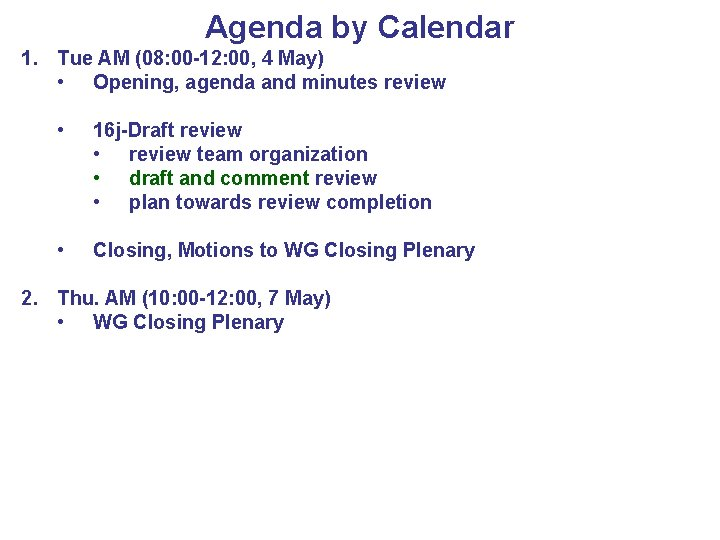 Agenda by Calendar 1. Tue AM (08: 00 -12: 00, 4 May) • Opening,