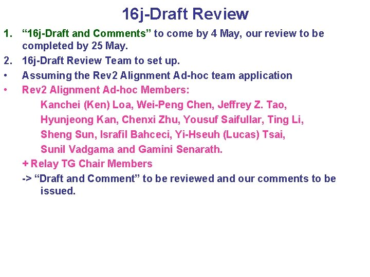 """16 j-Draft Review 1. """" 16 j-Draft and Comments"""" to come by 4 May,"""