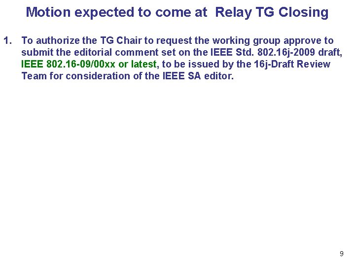Motion expected to come at Relay TG Closing 1. To authorize the TG Chair