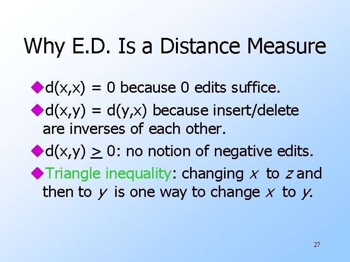 Why E. D. Is a Distance Measure ud(x, x) = 0 because 0 edits
