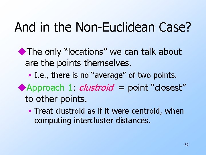 "And in the Non-Euclidean Case? u. The only ""locations"" we can talk about are"