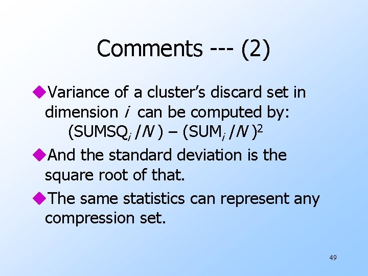Comments --- (2) u. Variance of a cluster's discard set in dimension i can