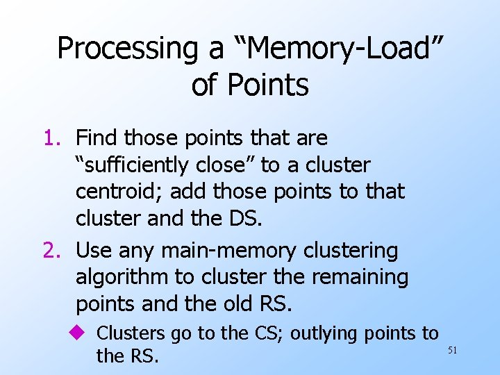 "Processing a ""Memory-Load"" of Points 1. Find those points that are ""sufficiently close"" to"