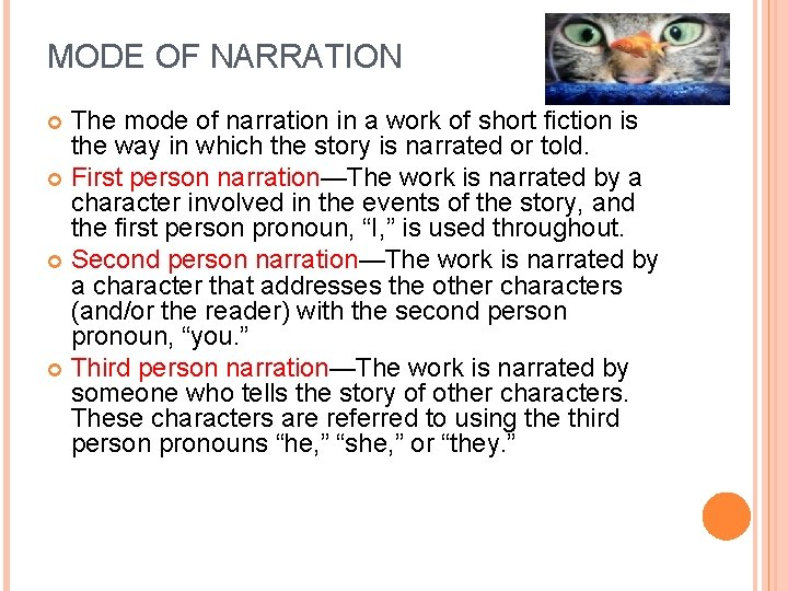 MODE OF NARRATION The mode of narration in a work of short fiction is