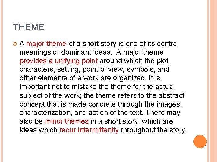 THEME A major theme of a short story is one of its central meanings