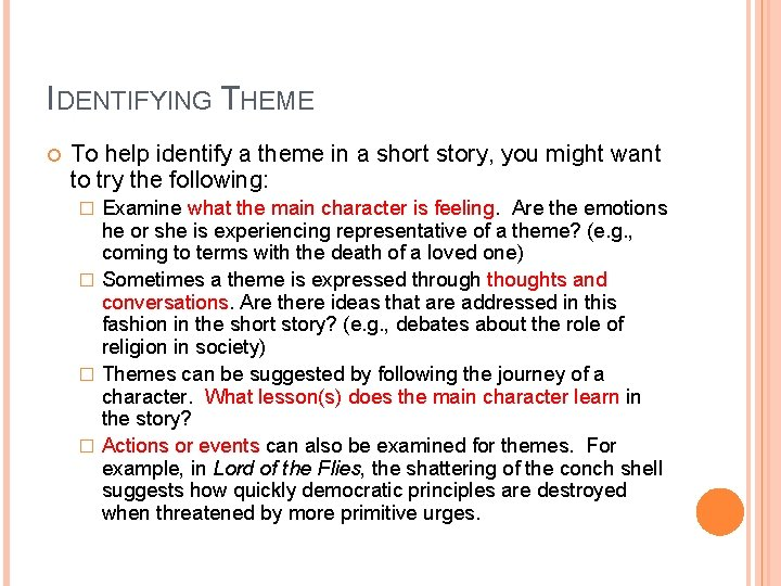 IDENTIFYING THEME To help identify a theme in a short story, you might want