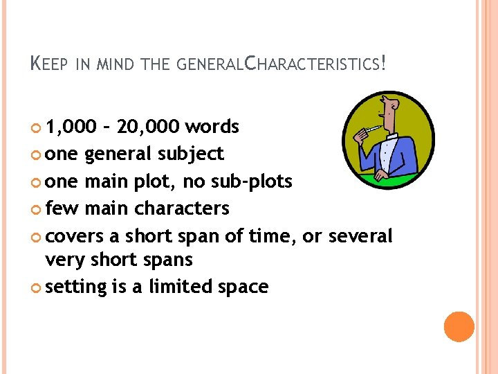 KEEP IN MIND THE GENERALCHARACTERISTICS! 1, 000 – 20, 000 words one general subject