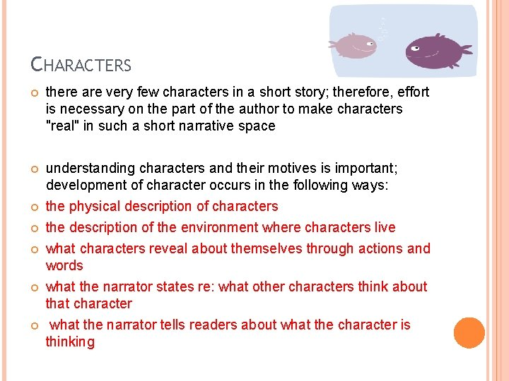 CHARACTERS there are very few characters in a short story; therefore, effort is necessary