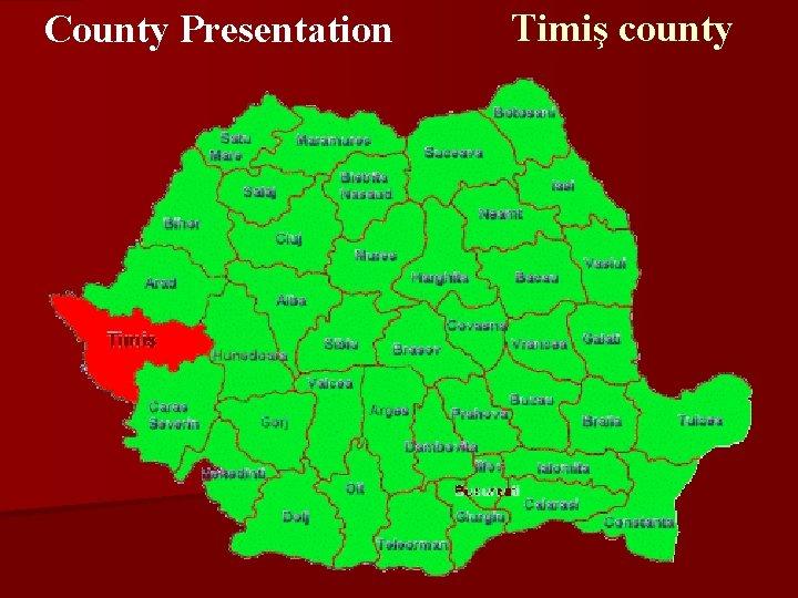 County Presentation Timiş county