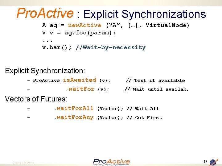 "Pro. Active : Explicit Synchronizations A ag = new. Active (""A"", […], Virtual. Node)"