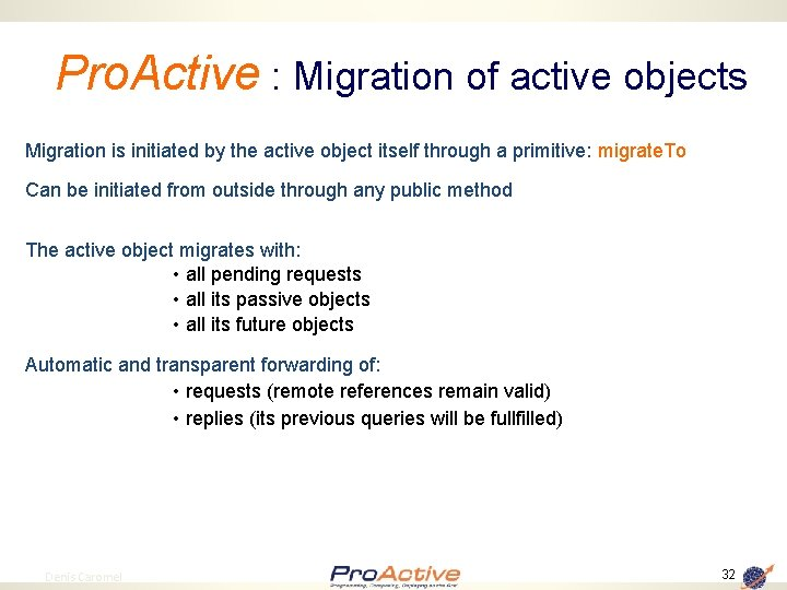 Pro. Active : Migration of active objects Migration is initiated by the active object