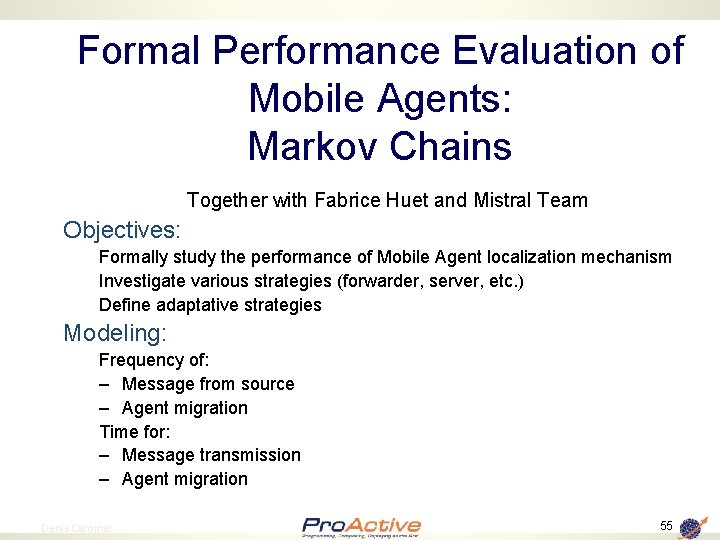 Formal Performance Evaluation of Mobile Agents: Markov Chains Together with Fabrice Huet and Mistral