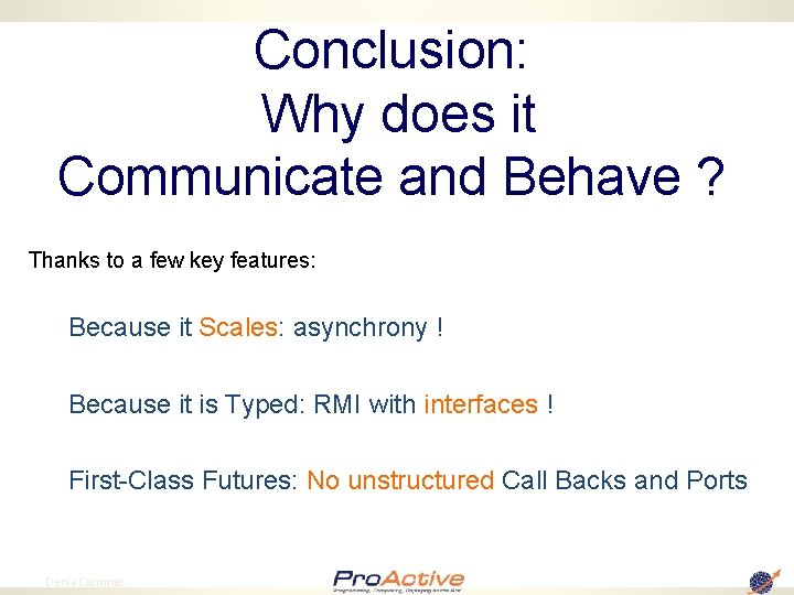 Conclusion: Why does it Communicate and Behave ? Thanks to a few key features: