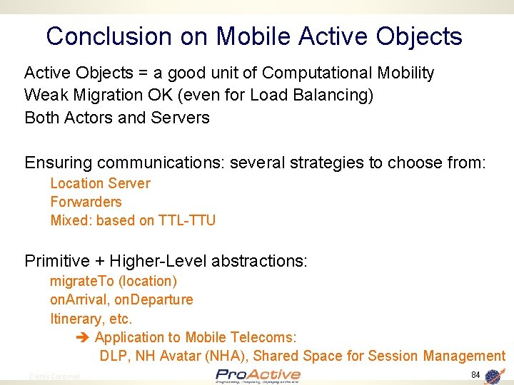 Conclusion on Mobile Active Objects = a good unit of Computational Mobility Weak Migration