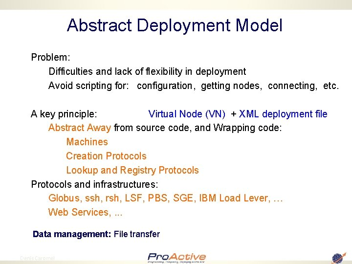 Abstract Deployment Model Problem: Difficulties and lack of flexibility in deployment Avoid scripting for: