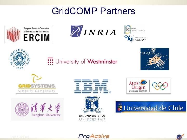 Grid. COMP Partners 91 Denis Caromel