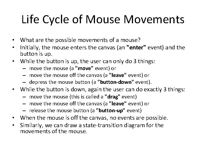 Life Cycle of Mouse Movements • What are the possible movements of a mouse?