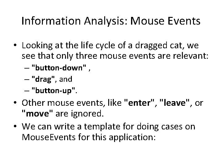 Information Analysis: Mouse Events • Looking at the life cycle of a dragged cat,