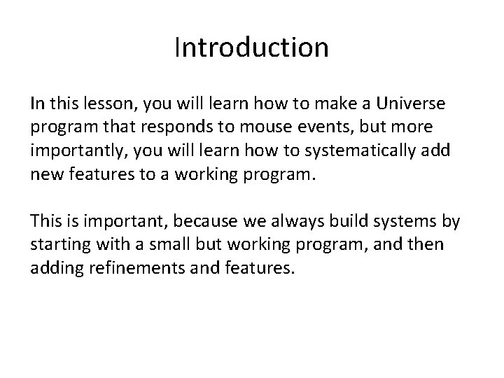 Introduction In this lesson, you will learn how to make a Universe program that