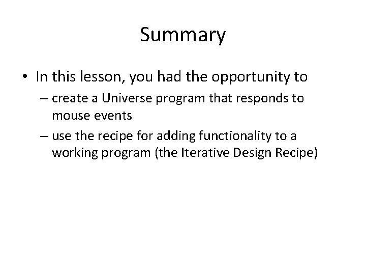 Summary • In this lesson, you had the opportunity to – create a Universe