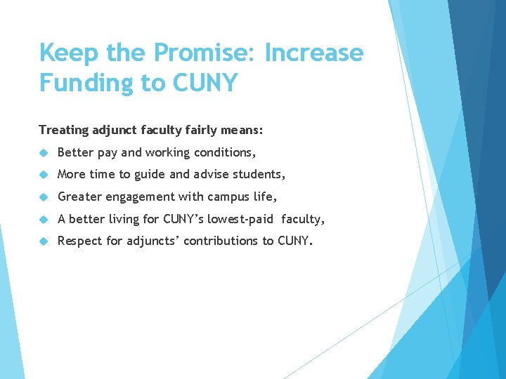 Keep the Promise: Increase Funding to CUNY Treating adjunct faculty fairly means: Better pay