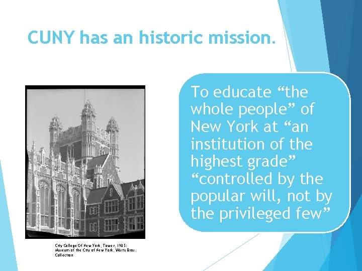 """CUNY has an historic mission. To educate """"the whole people"""" of New York at"""