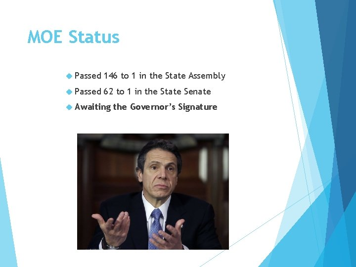 MOE Status Passed 146 to 1 in the State Assembly Passed 62 to 1