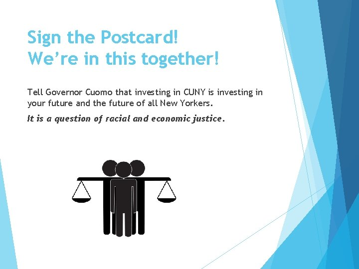 Sign the Postcard! We're in this together! Tell Governor Cuomo that investing in CUNY