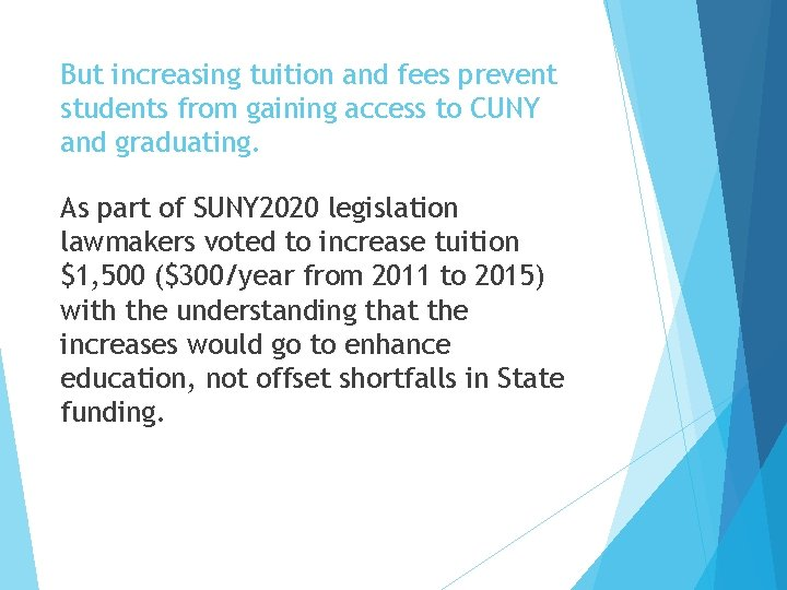 But increasing tuition and fees prevent students from gaining access to CUNY and graduating.
