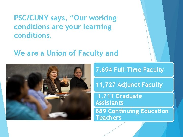 """PSC/CUNY says, """"Our working conditions are your learning conditions. We are a Union of"""
