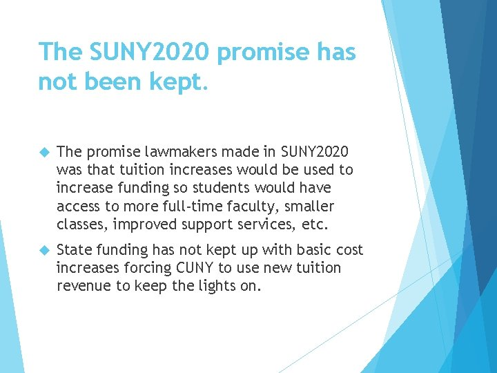 The SUNY 2020 promise has not been kept. The promise lawmakers made in SUNY