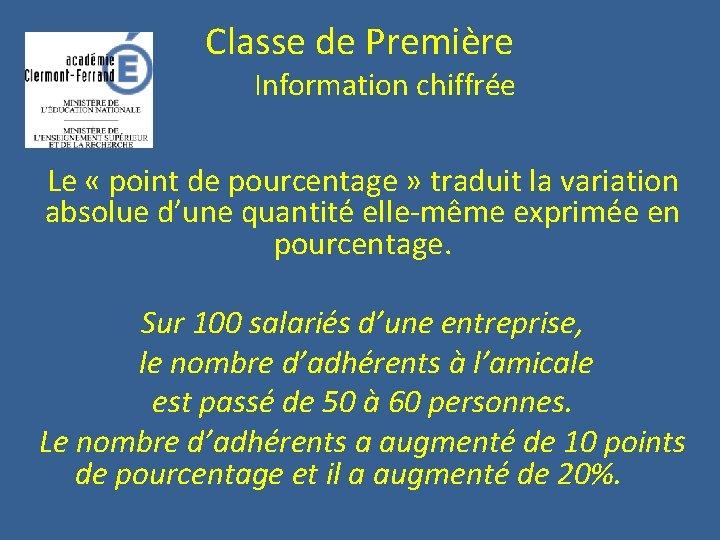 Classe de Première Information chiffrée Le « point de pourcentage » traduit la variation