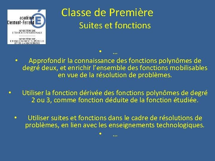 Classe de Première Suites et fonctions • … • Approfondir la connaissance des fonctions