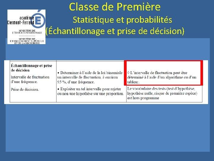 Classe de Première Statistique et probabilités (Échantillonage et prise de décision)