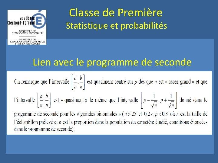Classe de Première Statistique et probabilités Lien avec le programme de seconde