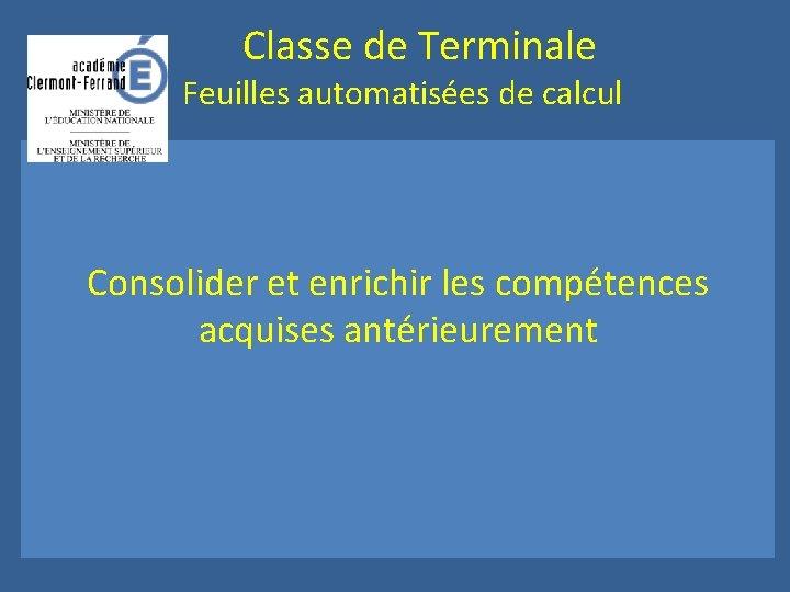 Classe de Terminale Feuilles automatisées de calcul Consolider et enrichir les compétences acquises