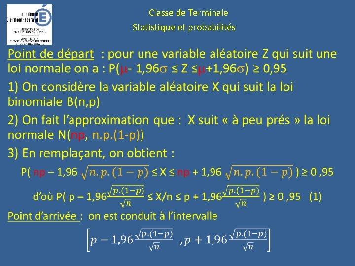 Classe de Terminale Statistique et probabilités •