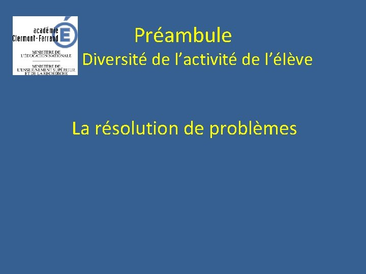 Préambule Diversité de l'activité de l'élève La résolution de problèmes