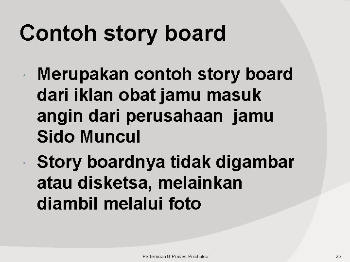 Contoh story board Merupakan contoh story board dari iklan obat jamu masuk angin dari