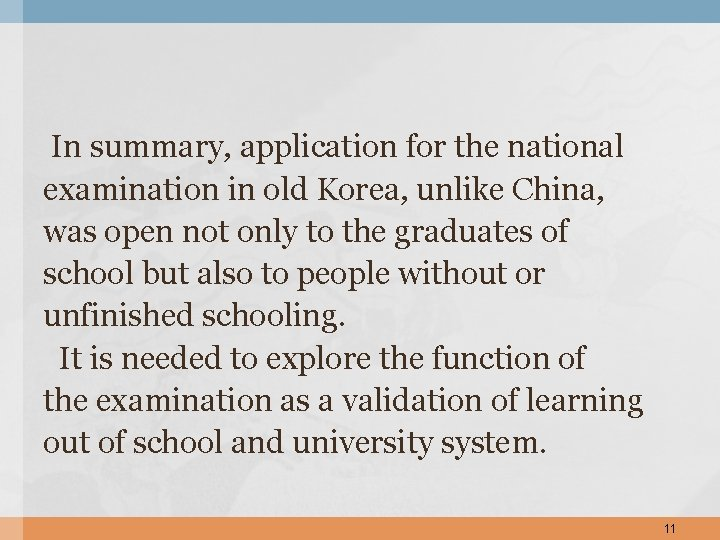 In summary, application for the national examination in old Korea, unlike China, was open