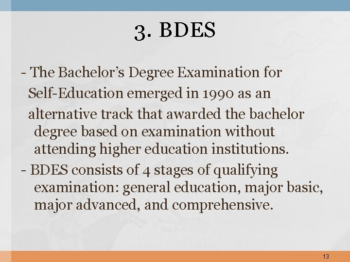 3. BDES - The Bachelor's Degree Examination for Self-Education emerged in 1990 as an